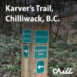 karver's trail, chilliwack bc hiking walking running trails - chill and thrill adventures