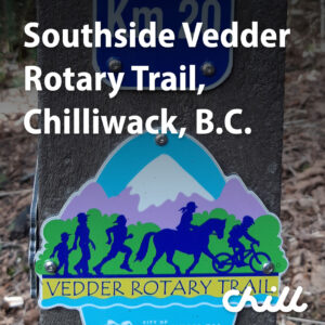 southside vedder rotary trail, chilliwack bc walking hiking jogging trails - chill and thrill