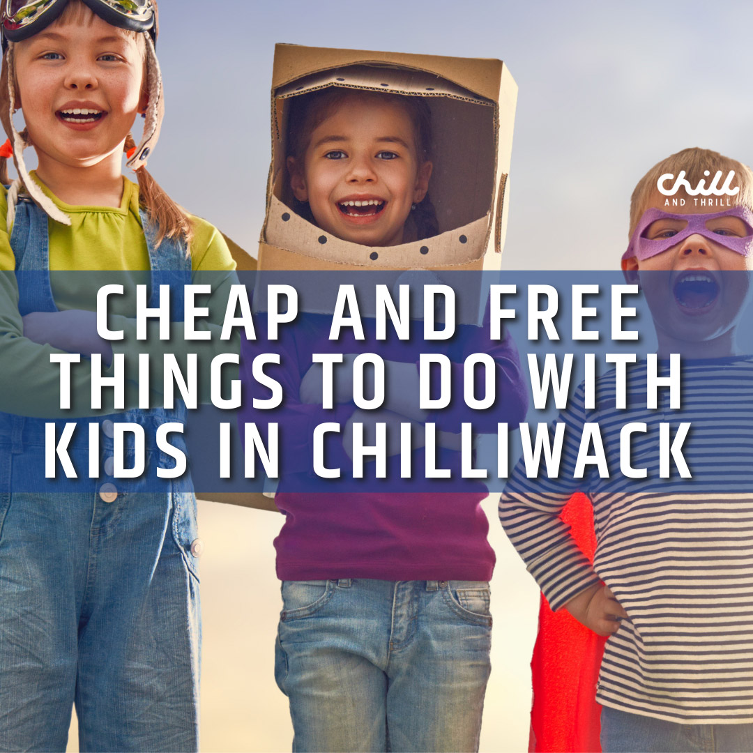 free things to do in chilliwack with kids